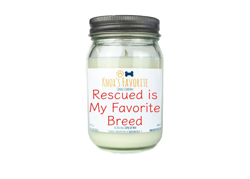 Rescued is my Favorite Breed scented soy 16 oz candle dog image 0