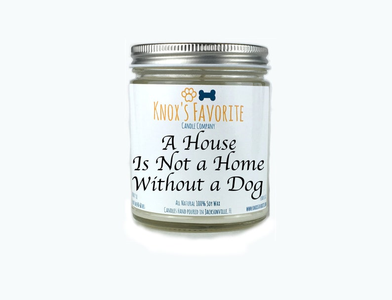 A House is Not a Home Without a Dog scented soy 9 oz mason jar image 0