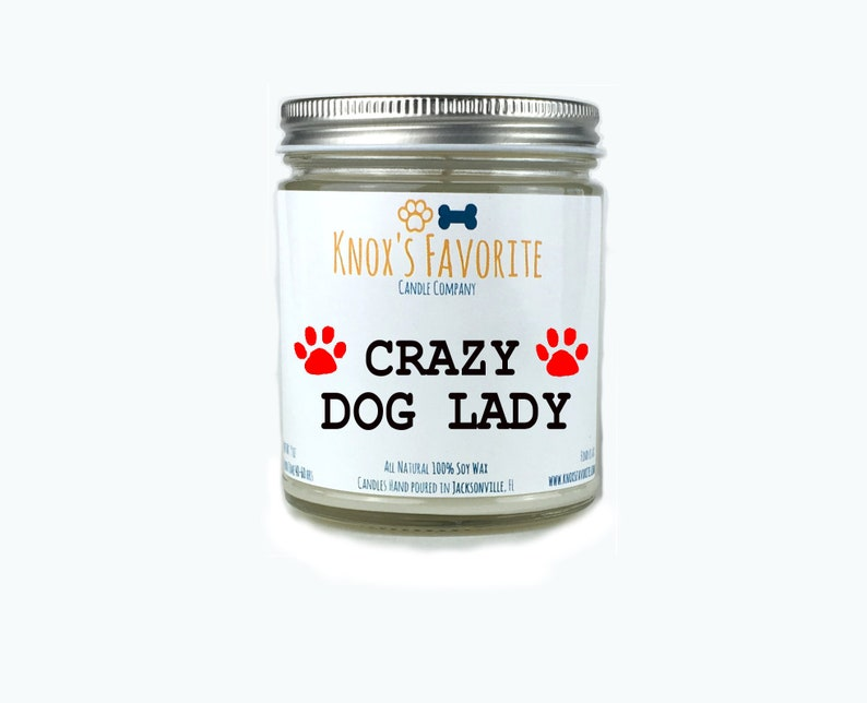Crazy Dog Lady scented soy 9 oz candle funny dog lover gift image 0