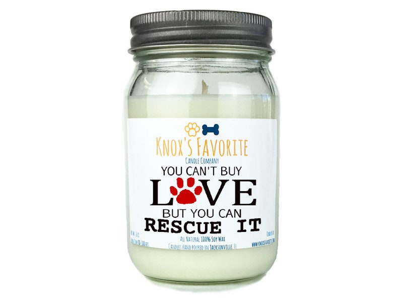 You Can't Buy Love But You Can Rescue It 16 oz scented soy image 0