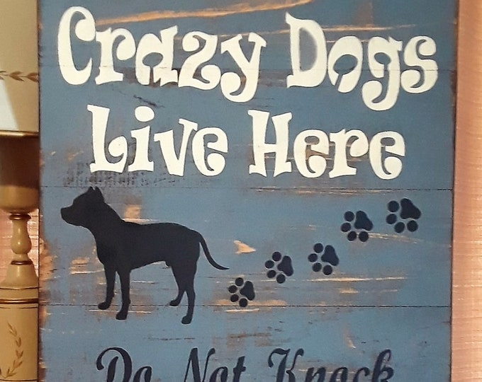 Primitive Crazy Dogs Live Here Sign, Choose Your Dog Breed Silhouette