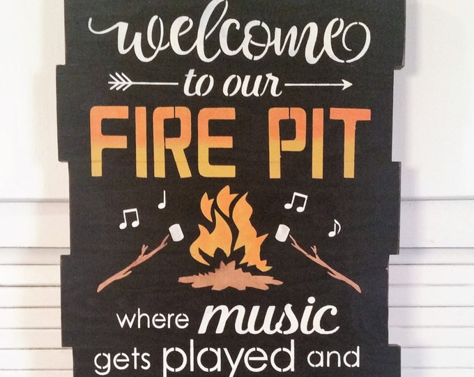 Primitive Large Welcome To Our Fire Pit Sign, Outdoor Sign, Solid Wood Sign