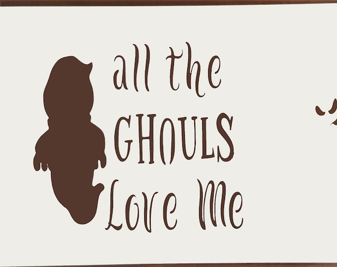 Mini All The Ghouls Love Me Stencil - Fall/Halloween Stencil - Stencil Only