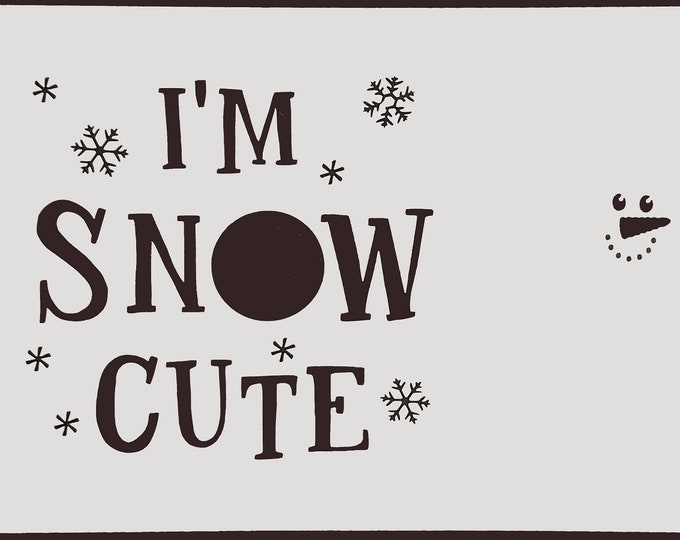 Mini I'm Snow Cute Stencil - Winter/Christmas Stencil - Stencil Only