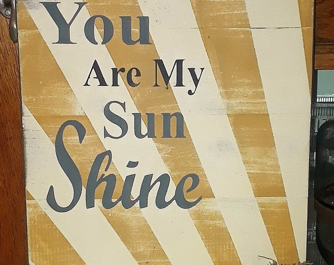 "Primitive ""You Are My Sunshine"" Sign"
