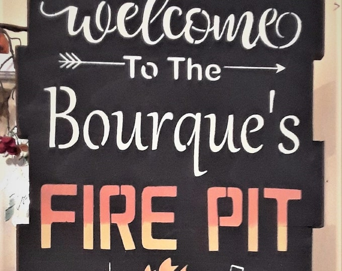 Personalized Primitive Large Welcome To Our Fire Pit Sign - Outdoor Sign/Fire Pit Sign