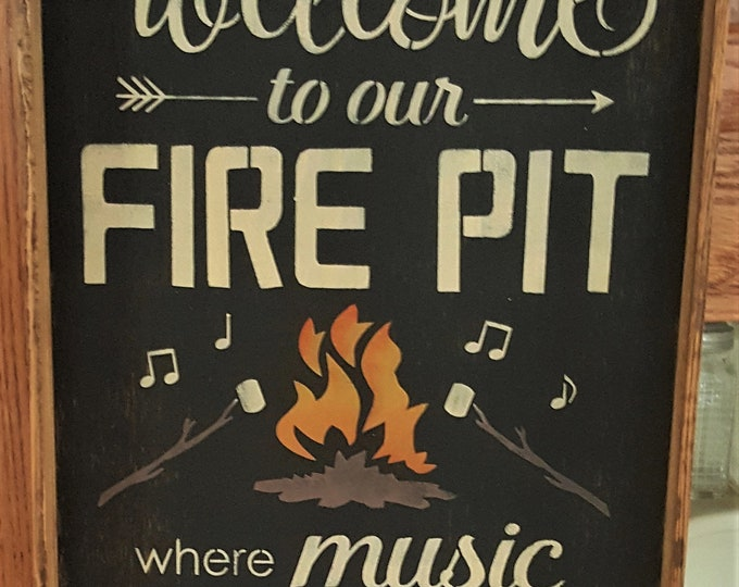 Primitive Welcome To Our Fire Pit Sign - Large- Outdoor/Indoor Sign - Wood Sign