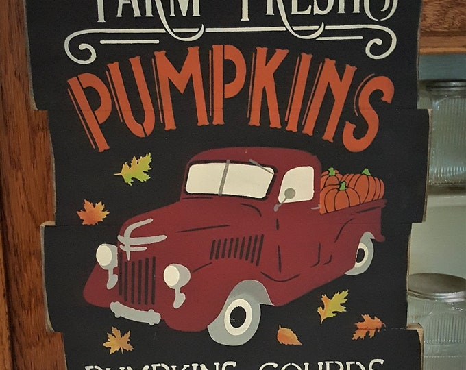 Farm Fresh Pumpkins With Primitive Truck Sign - Vintage Truck/Fall/Autumn Sign