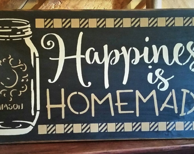 Primitive Happiness Is Homemade Mason Jar Sign