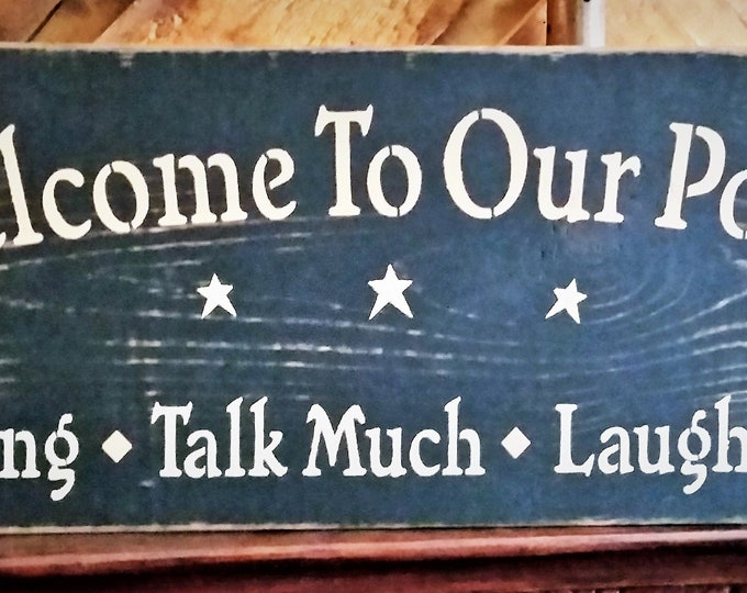 Primitive Welcome To Our Porch Sign, Porch Sign, Welcome Sign, Outdoor Sign