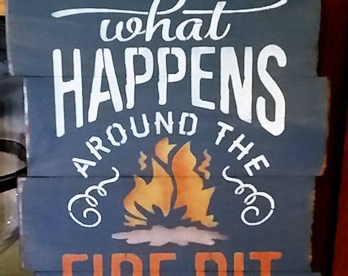 Primitive What Happens Around The Fire Pit Sign, Outdoor Sign, Solid Wood Sign