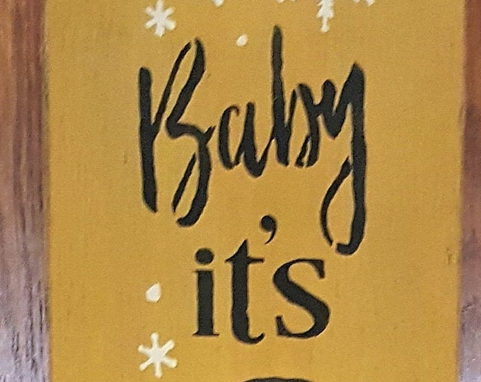 Tall Baby It's Cold Outside Sign - Winter, Christmas, Snowman, Snowflakes, It's Cold Outside, Snow