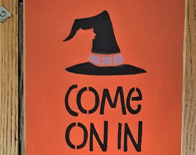Primitive Tall Come On In & Sit A Spell Sign - Halloween/Witch/Fall