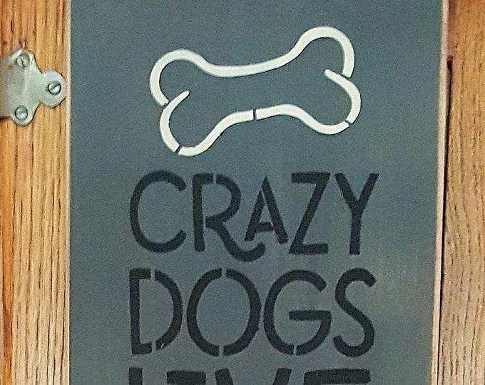 Primitive Tall Crazy Dogs Live Here Sign, Dog Sign, Dog & Cat Sign, Pet Sign