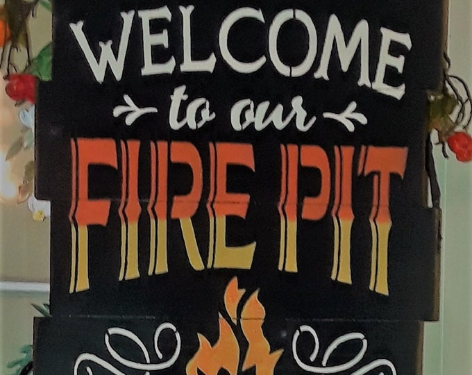 Primitive Large Welcome To Our Fire Pit Sign, Outdoor Sign, Solid Wood