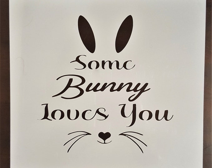 Mini Some Bunny Loves You Stencil - Easter/Bunny Stencil - Stencil Only