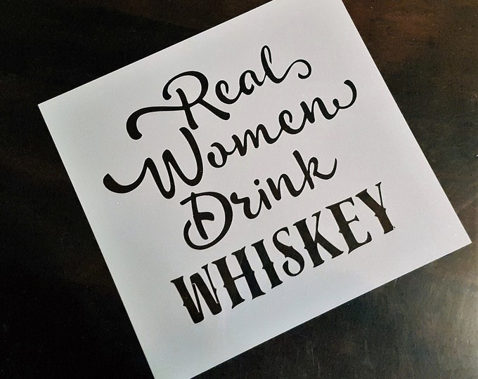 Mini Real Women Drink Whiskey Stencil - Beer/Whiskey/Women - Stencil Only