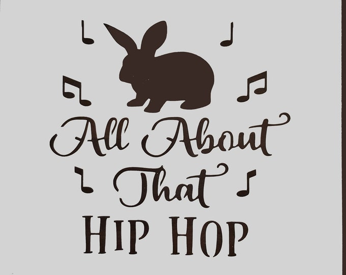 Mini All About That Hip Hop Stencil - Easter/Bunny Stencil - Stencil Only