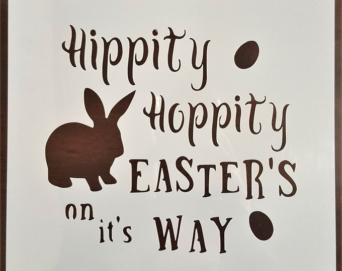 Mini Hippity Hoppity Easter's On It's Way Stencil - Easter/Bunny Stencil - Stencil Only