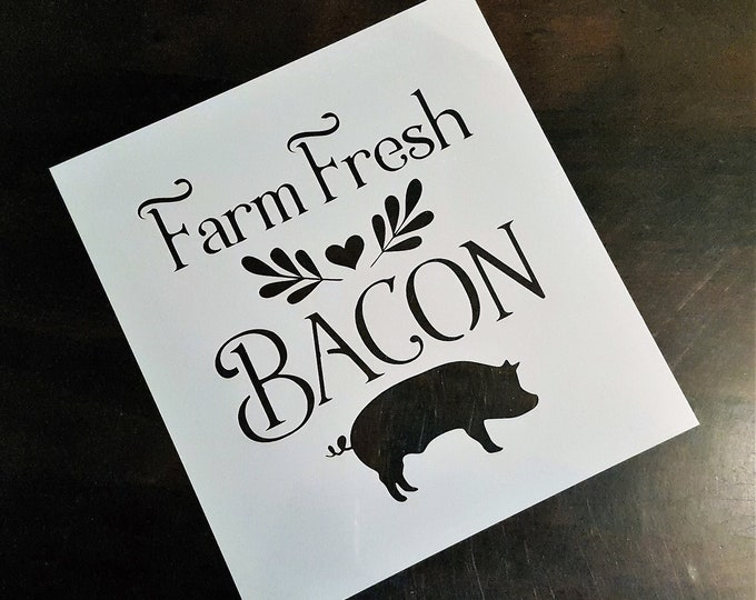 Mini Farm Fresh Bacon - Farm/Bacon/Pig Stencil - Stencil Only