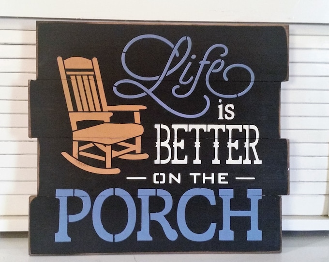 Primitive Life Is Better On The Porch Sign