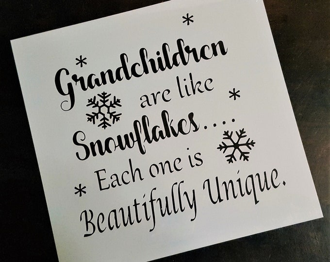 Mini Grandchildren Are Like Snowflakes Stencil - Winter/Christmas Stencil - Stencil Only