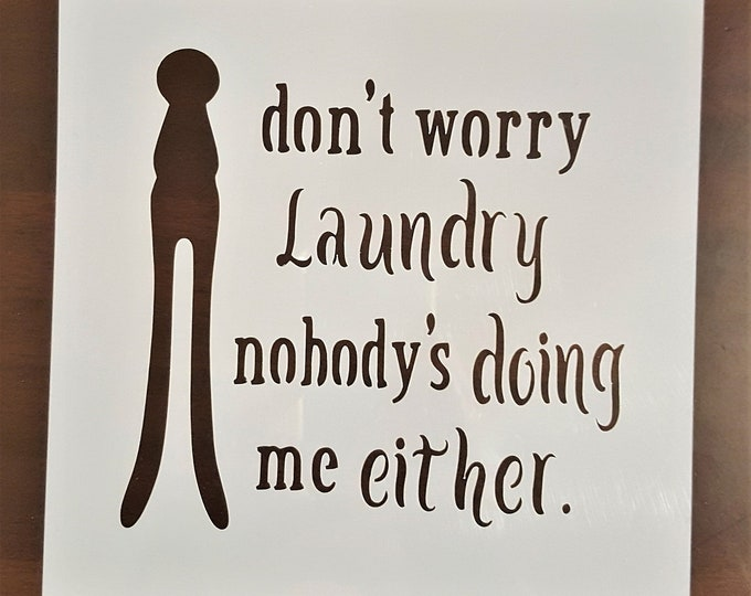Mini Don't Worry Laundry Stencil - Laundry/Bath - Stencil Only