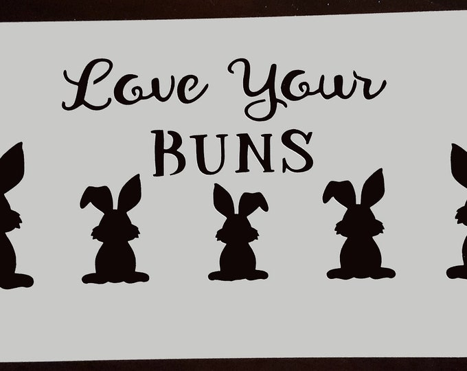 Love Your Buns Stencil - Spring/Bunny Stencil - Stencil Only