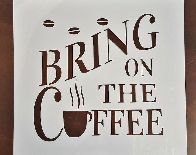 Mini Bring On The Coffee Stencil - Coffee/Kitchen Stencil - Stencil Only