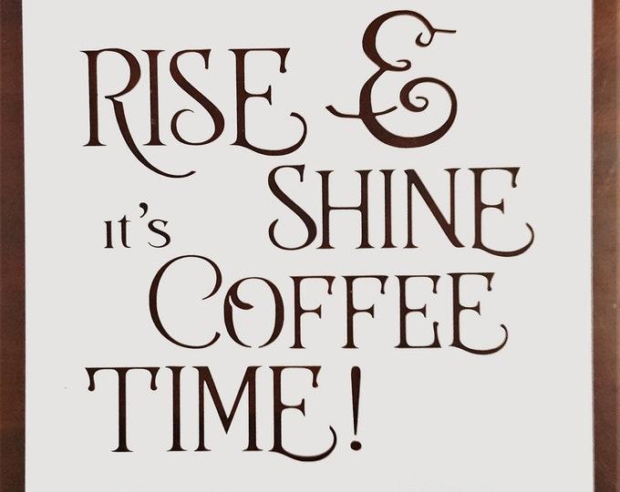 Mini Rise & Shine It's Coffee Time Stencil - Coffee/Kitchen Stencil - Stencil Only