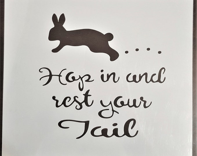 Mini Hop In & Rest Your Tail Stencil - Easter/Bunny Stencil - Stencil Only