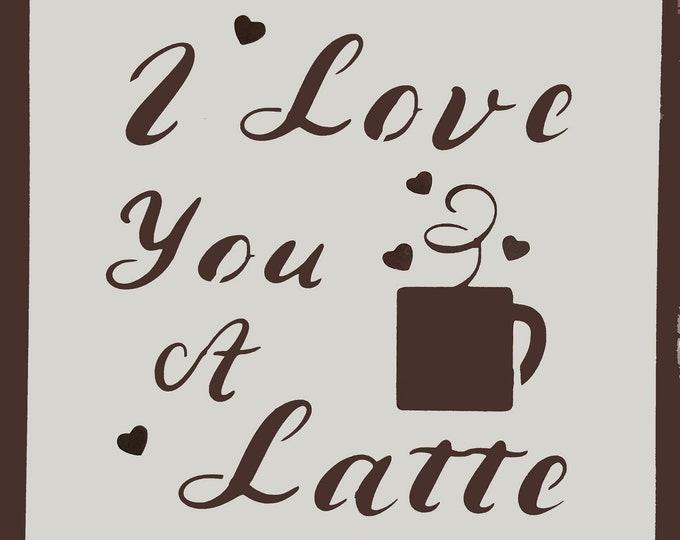 Mini I Love You A Latte Stencil - Coffee/Kitchen Stencil - Stencil Only