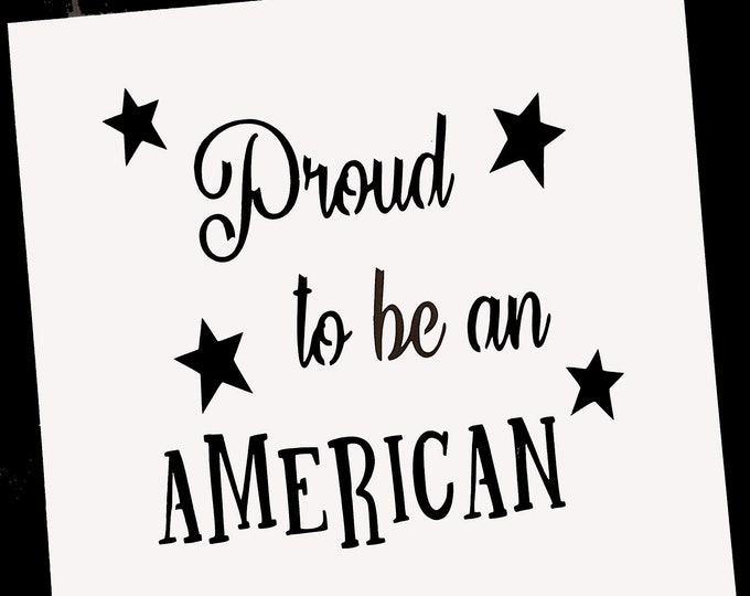 Mini Proud To Be An American Stencil - Americana/4th Of July Stencil - Stencil Only