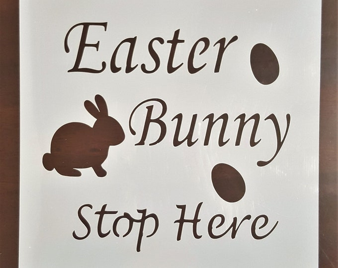 Mini Easter Bunny Stop Here Stencil - Easter/Bunny Stencil - Stencil Only