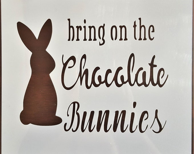 Mini Bring On The Chocolate Bunnies Stencil - Easter/Bunny Stencil - Stencil Only