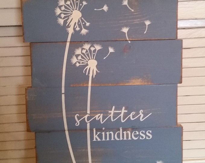 Primitive Dandelion Scatter Kindness Sign