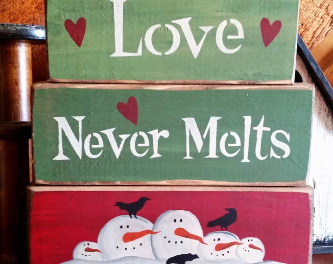 "Primitive Snowman ""Love Never Melts"" Block Sign"