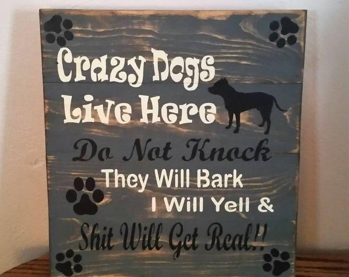 Primitive Crazy Dogs Live Here Sign, Dog Sign, Dog & Cat Sign, Pet Sign