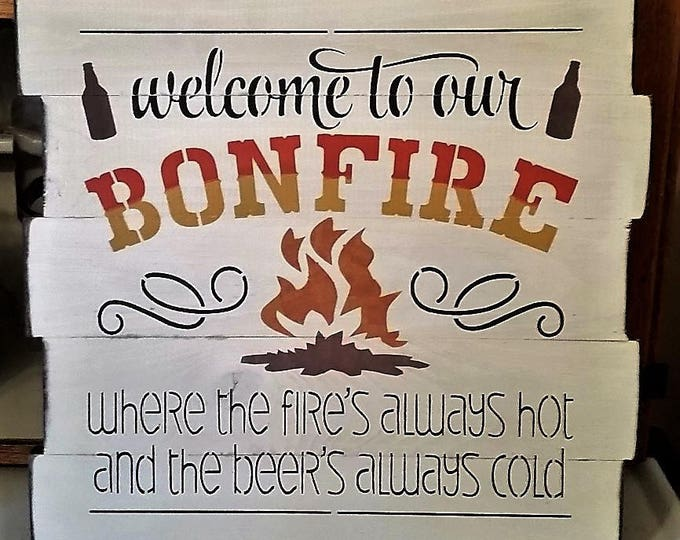 "Primitive Large ""Welcome To Our Bonfire"" Sign"