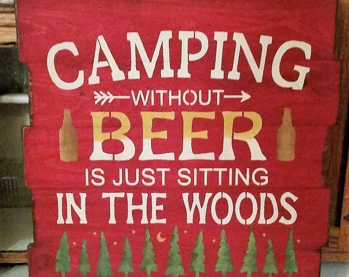 "Primitive Large ""Camping Without Beer"" Sign"