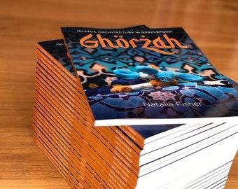 Book: 'Ghorzah, Islamic Achitecture in Needlepoint'