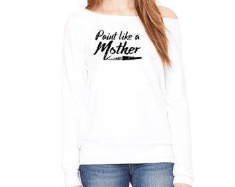 Paint Like a Mother Sponge Fleece Womens Sweatshirt with Paintbrush