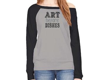Art Before Dishes Sponge Fleece Womens Sweatshirt
