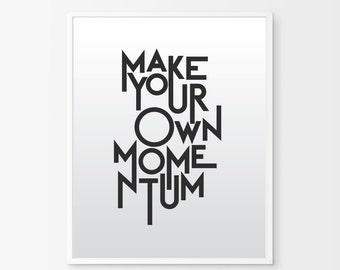 Momentum art, Momentum quote, Inspirational print, Inspirational wall art, Printable quote, Inspirational poster, Inspirational printable