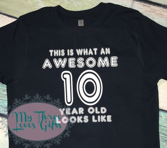 Awesome 10 Year Old Looks Like Birthday Shirt Boys