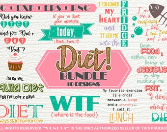 Diet BUNDLE 10 Designs | Fun Quotes and Sayings | SVG, DXF, png, eps, Cutting File