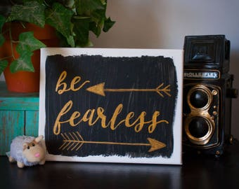 Be Fearless Hand Painted / Hand Lettered 8 x 10 Canvas Art