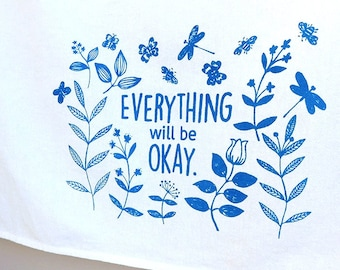 Everything will be okay, cotton tea towel, sending love, plant lady gift, gardening, happy place, botanical art, floral print, self-care