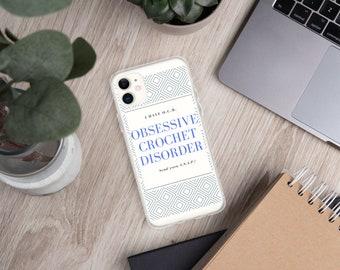 Phone Case / Crochet Gift / Crochet Accessory / Custom Phone Case / Obsessive Crochet Disorder