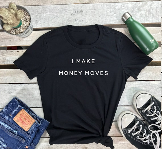 Women Tshirt I Make Money Moves Tee Bodka Yellow Graphic Tees Money Moves Shirt  I don't Dance Tumblr Shirt  Music Lover Gift for Her